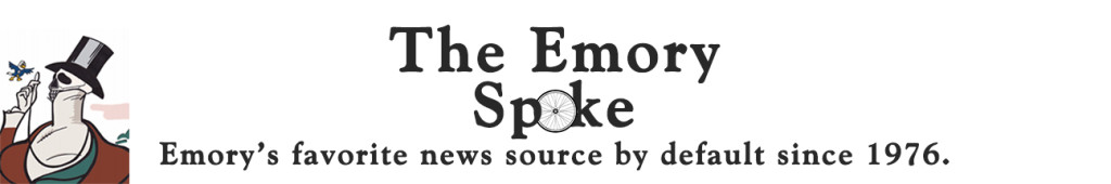 The Emory Spoke — Emory's favorite news source since 1976.